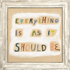 Everything is as it Should Be - Sugarboo and Co Art Print - White Wash Frame