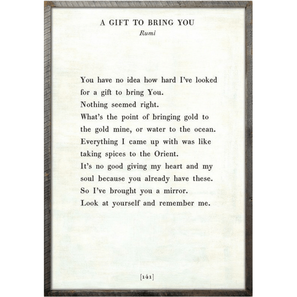 A Gift to Bring You - Rumi - Sugarboo and Co Poetry Collection - White - Grey Wood Frame