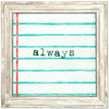 Always Art Print - Sugarboo and Co - White Wash Frame