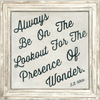 Always be on the lookout for the presence of wonder - Sugarboo and Co Art Print - White Wash Frame
