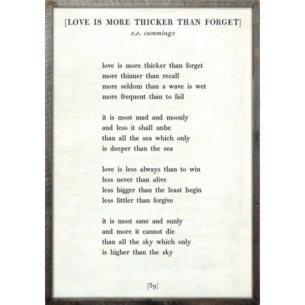 Love is More Thicker - e.e. cummings - Sugarboo and Co Poetry Collection - White - Grey Wood Frame