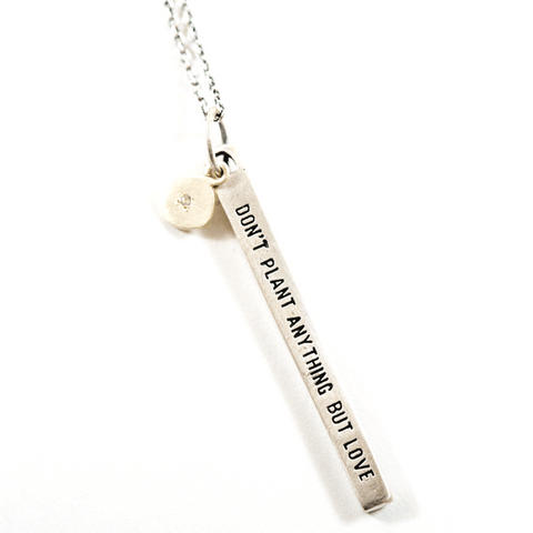 Sterling Silver Necklace - Don't Plant Anything But Love - Sugarboo and Co