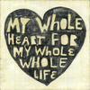 My Whole Heart for my Whole Life - Art Print - Sugarboo and Co - Gallery Wrap