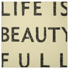 Antique Sign - Life is Beauty Full - Cream - Sugarboo & Co