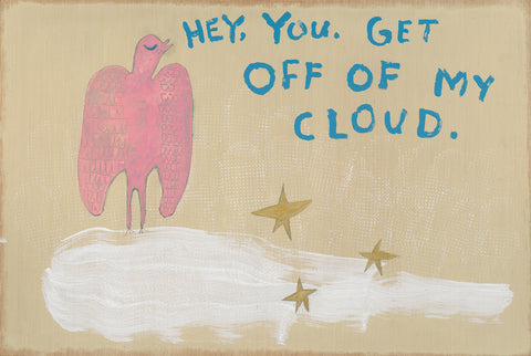 Get Off of My Cloud*