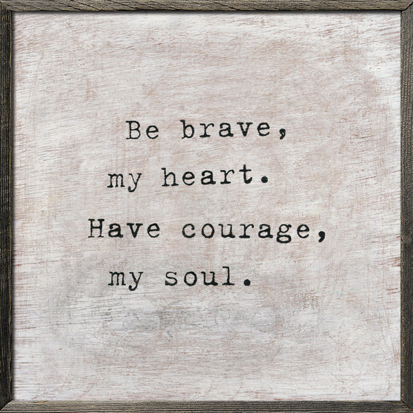 be brave grey wood art print