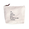Canvas Zip Bag - Sugarboo Designs - Live, travel, adventure, bless, and don't be sorry. Jack Kerouac