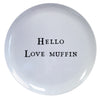 Hello Series Melamine Plates - Hello Love Muffin - Sugarboo and Co