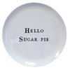 Hello Series Melamine Plates - Hello Sugar Pie - Sugarboo and Co