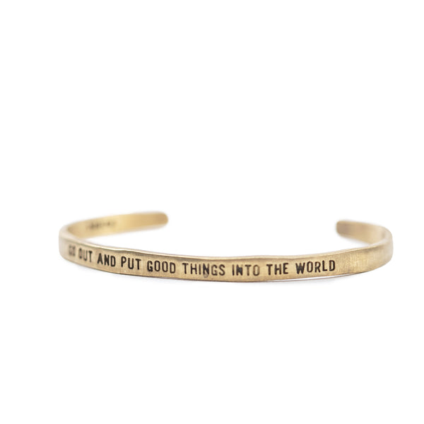 Go Out And Put Good Things Cuff - Brass
