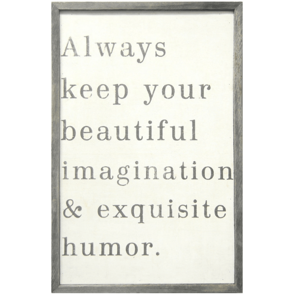 Always keep your beautiful imagination and exquisite humor - Sugarboo and Co Art Print