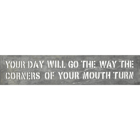 Your Day will go the way the corners of your mouth turn - Sugarboo and Co Metal Sign