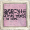 Your Day will go the way the corners of your mouth turn - Sugarboo and Co Art Print - white wash frame