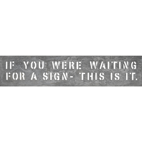 If You Were Waiting - Metal Sign - Sugarboo and Co