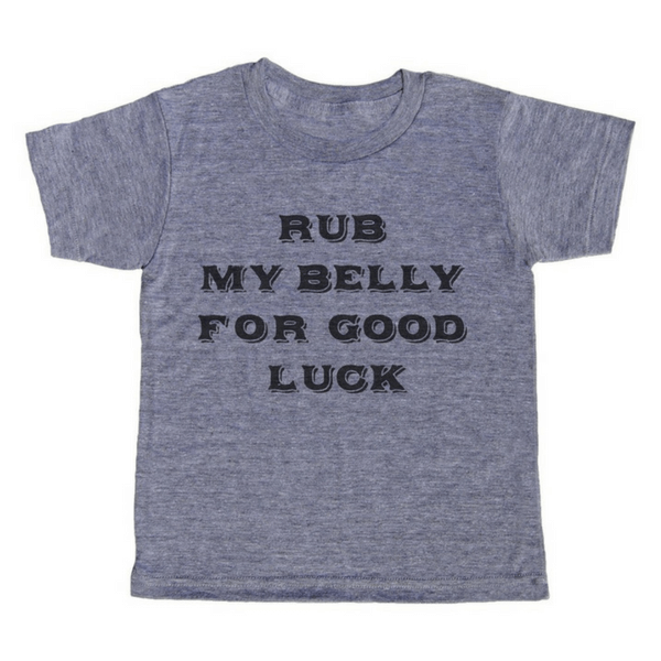 Rub My Belly for Good Luck T-Shirt - Sugarboo and Co