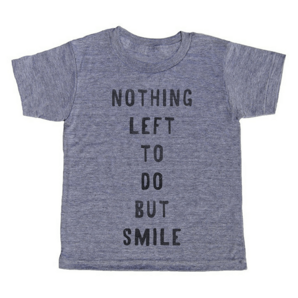Nothing Left to do But Smile T-Shirt - Sugarboo and Co
