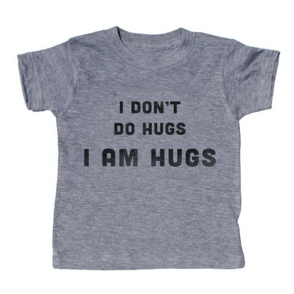 I Don't Do Hugs. I Am Hugs T-Shirt - Sugarboo and Co