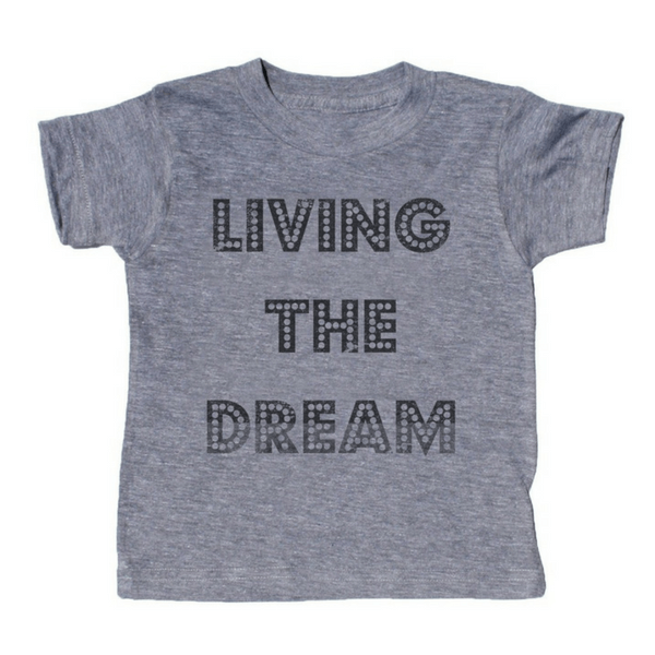Living the Dream T-Shirt - Sugarboo and Co