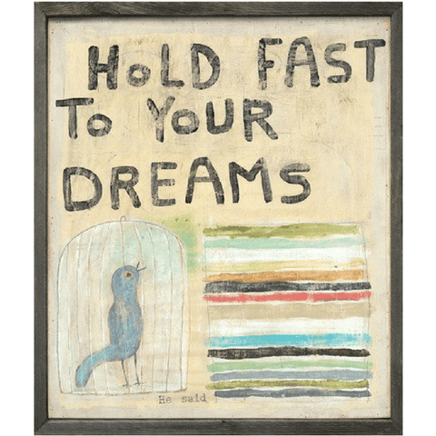 Hold Fast to Your Dreams - Sugarboo and Co Art Print