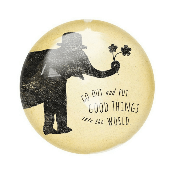 Go out and put good things into the world - Sugarboo and Co Paperweight