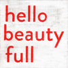 Hello Beauty Full - Sugarboo and Co - Art Print