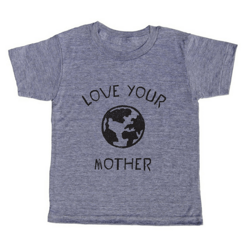 Love Your Mother Earth T-Shirt - Sugarboo and Co