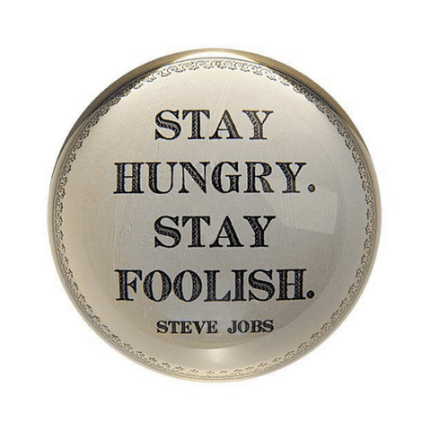 Stay Hungry Stay Foolish Steve Jobs - Sugarboo and Co Paper Weight
