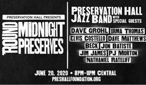 Preservation Hall Presents: 'ROUND MIDNIGHT PRESERVES Live Stream Benefit Concert Saturday, June 20th