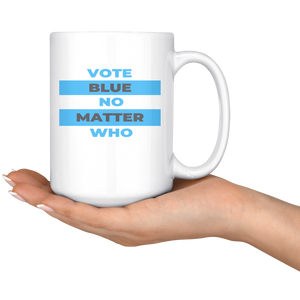 Vote Blue No Matter Who Mugs
