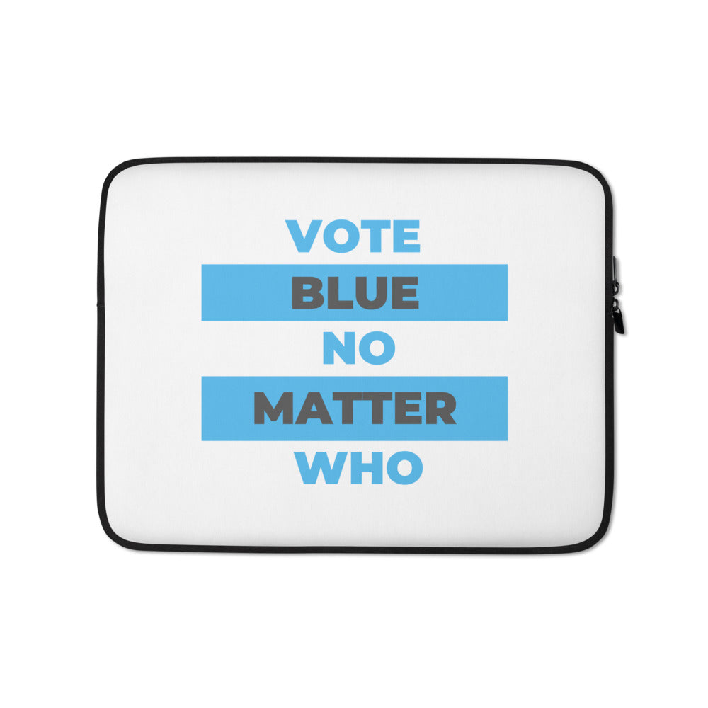 VOTE BLUE NO MATTER WHO Laptop Sleeve