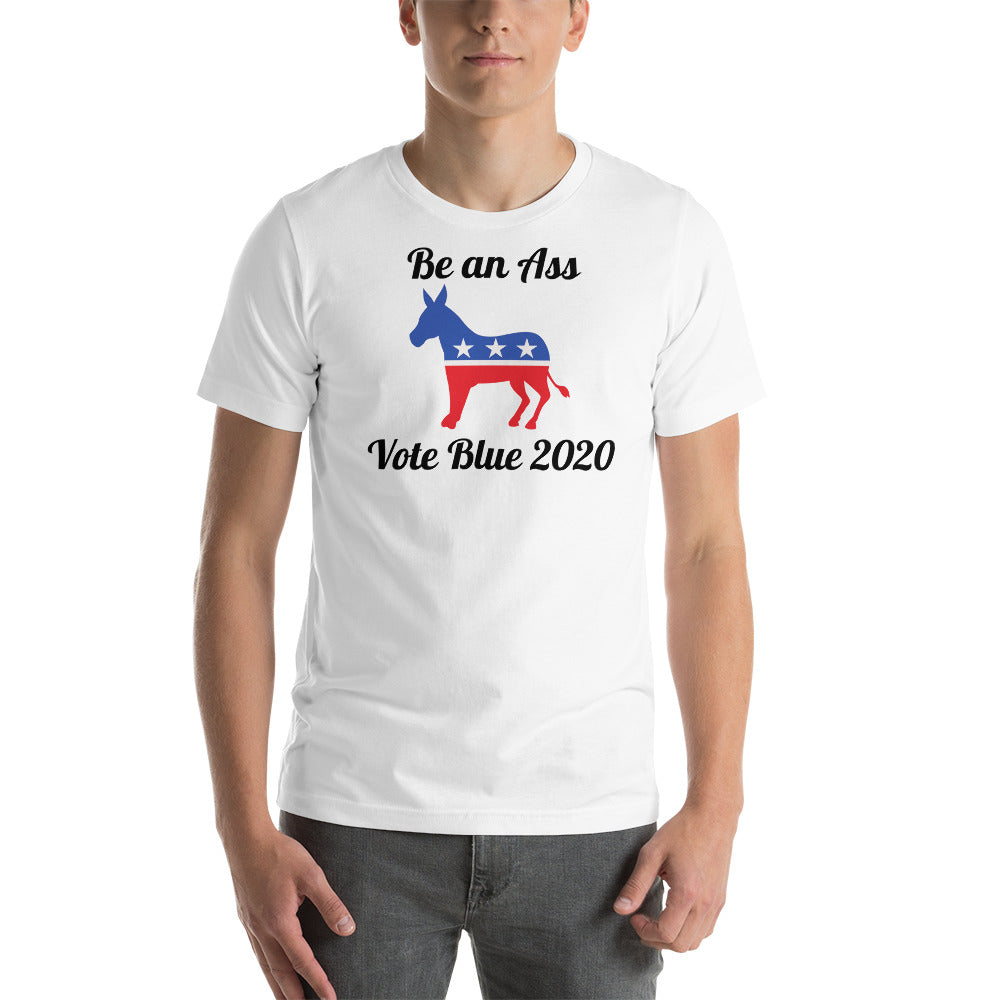 Be an Ass Vote Blue 2020 t-shirt