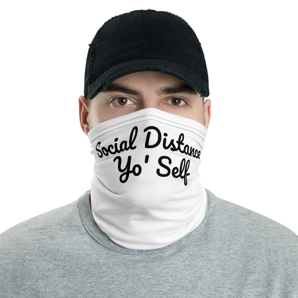 Social Distance Yo' Self Neck Gaiter