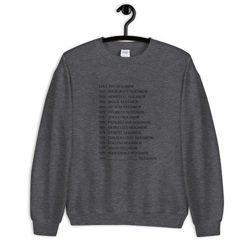 Love Thy Neighbor Sweatshirt (unisex)