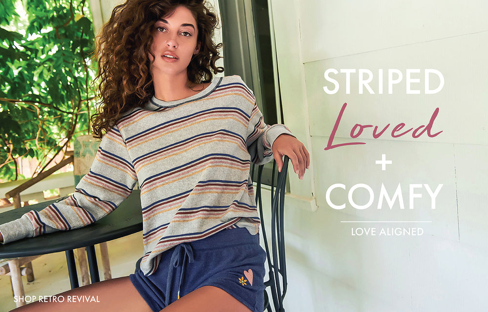 Striped, Loved + Comfy.  Love Aligned