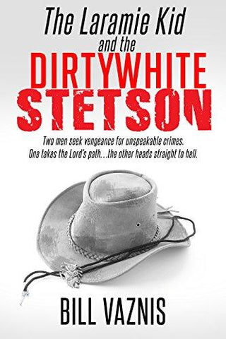 The Laramie Kid & the Dirty White Stetson