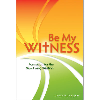 Be My Witness Faith-Sharing Book