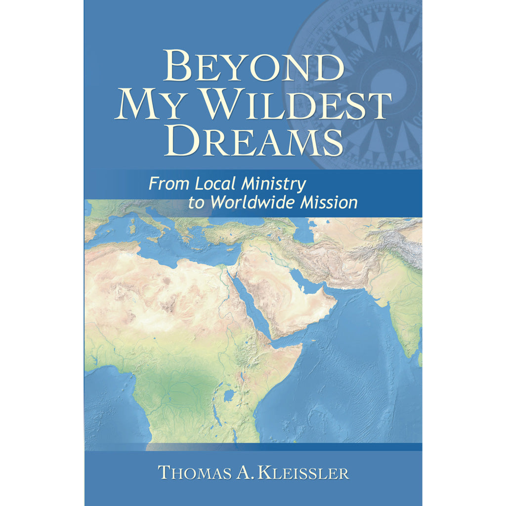 Beyond My Wildest Dreams: From Local Ministry to Worldwide Mission