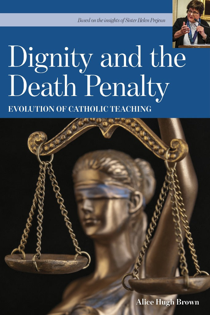 Dignity and the Death Penalty: Evolution of Catholic Teaching