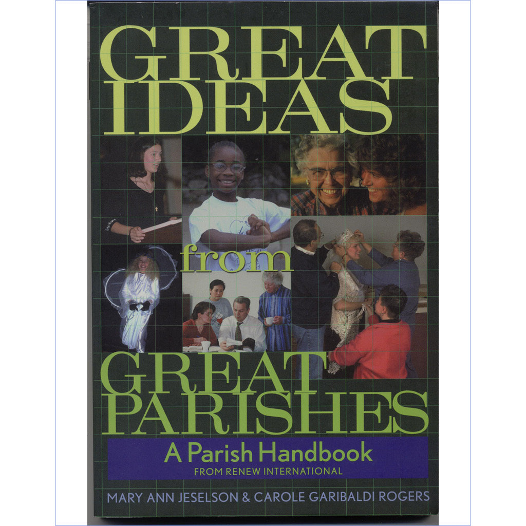 Great Ideas from Great Parishes: A Parish Handbook