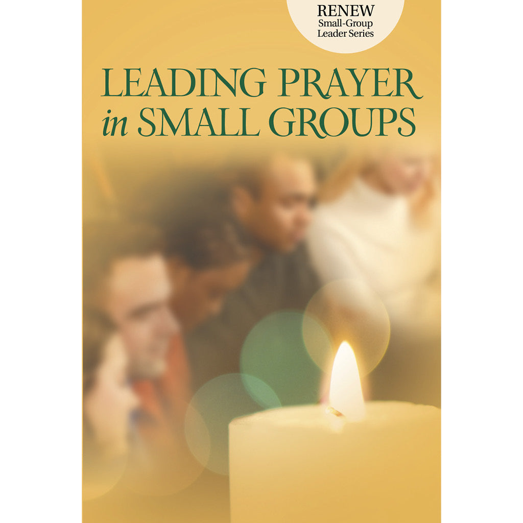 Leading Prayer in Small Groups