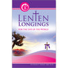 Lenten Longings Year B Faith-Sharing Book