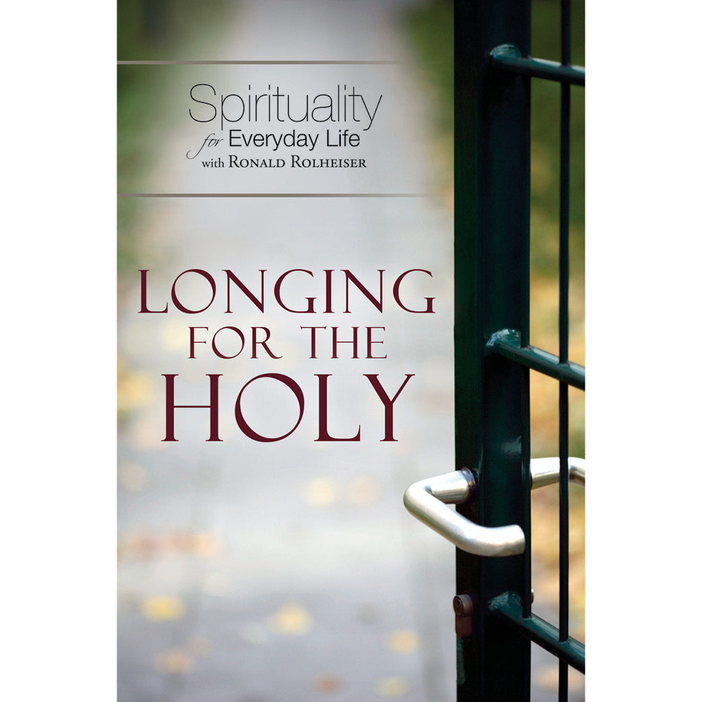 Longing for the Holy:  Spirituality for Everyday Life Participant's Faith-Sharing Book