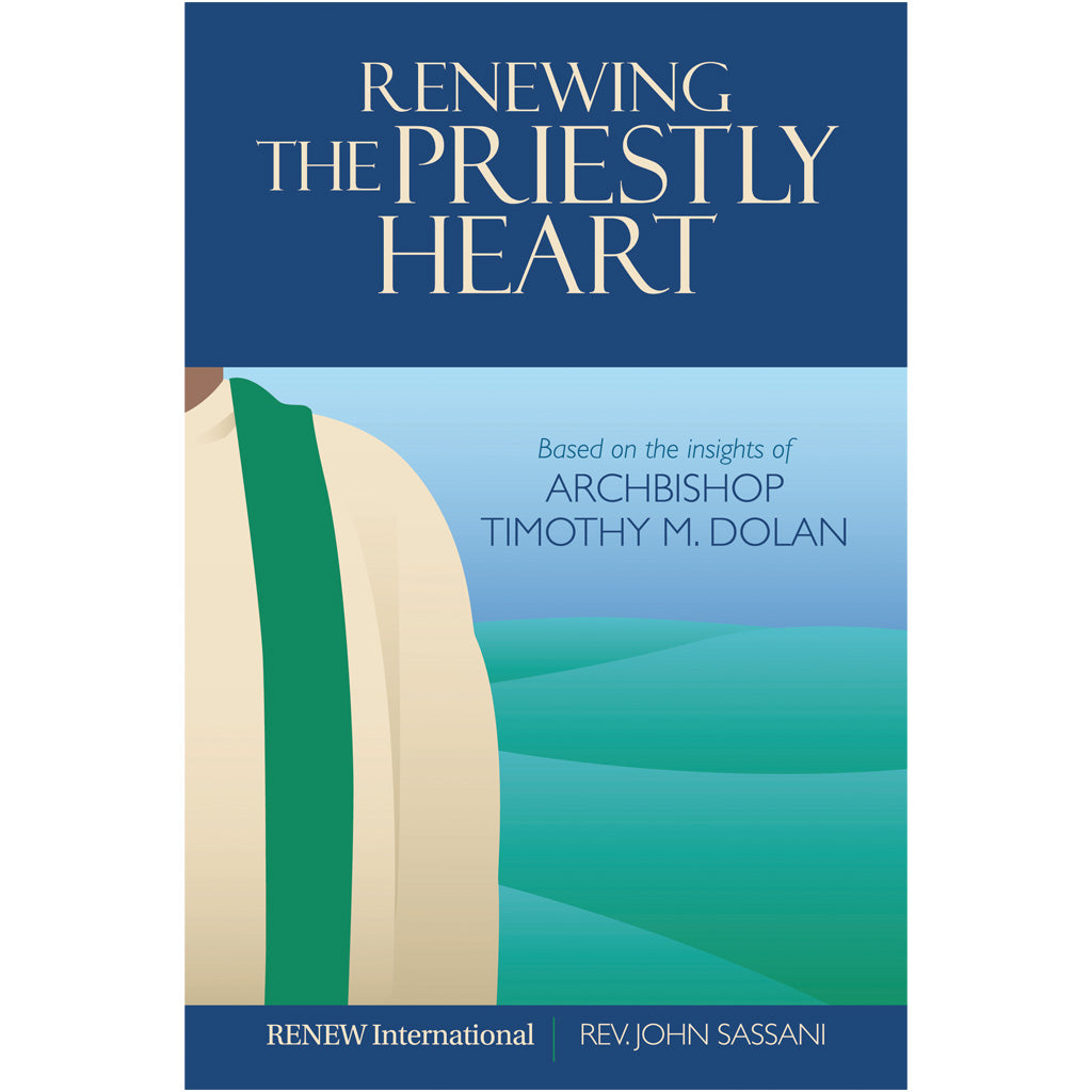 Renewing the Priestly Heart: Based on the Insights of Archbishop Timothy M. Dolan - participant book