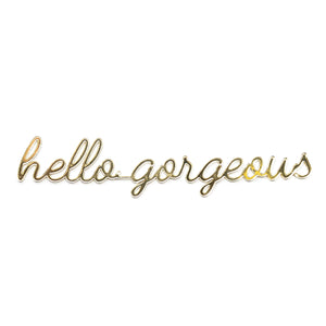Self-Adhesive Quote - hello gorgeous