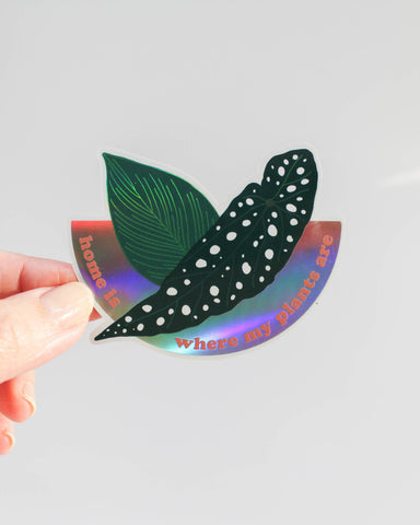 Home is Where My Plants Are • Holographic Sticker