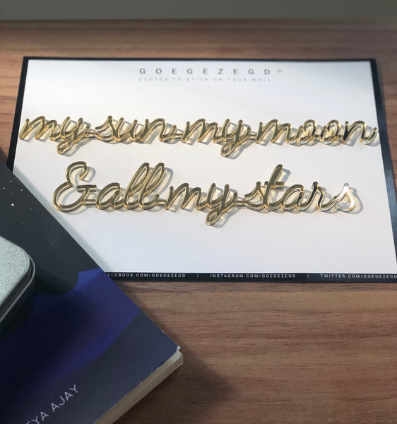 Self-Adhesive Quote - my sun my moon & all my stars