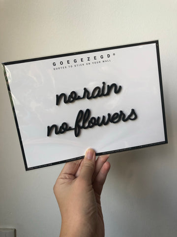 Self-Adhesive Quote - no rain no flowers
