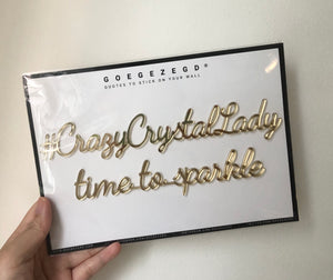 Self-Adhesive Quote - #crazycrystallady