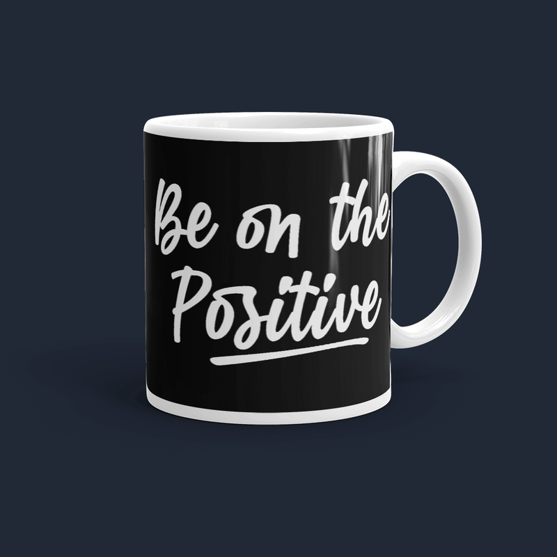 Be On The Positive Mug