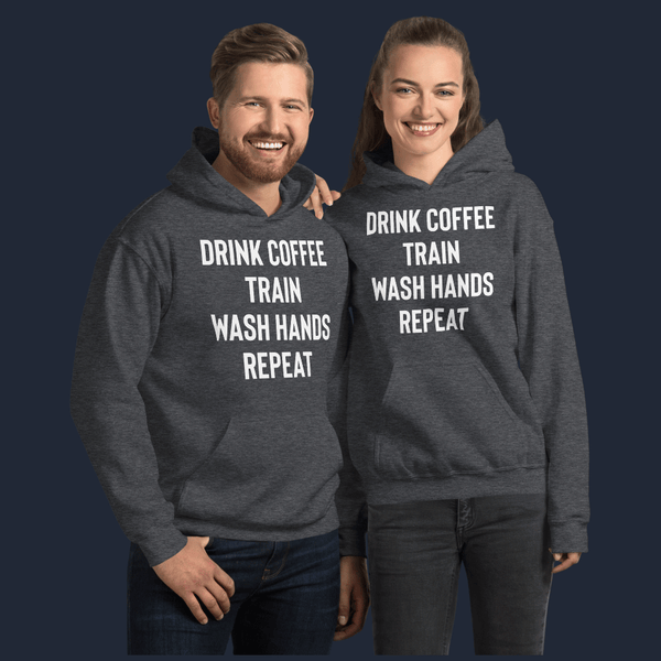 Drink Coffee Train Wash Hands Repeat Unisex Hoodie